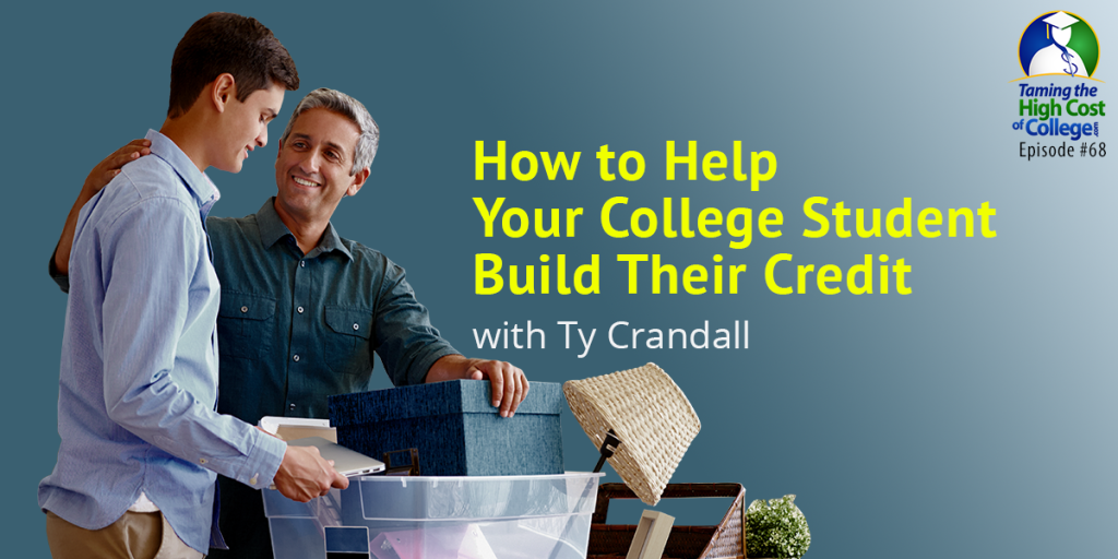 THCC68 – How to Help Your College Student Build Their Credit Interview with Ty Crandall, Business Credit Expert and CEO of Credit Suite