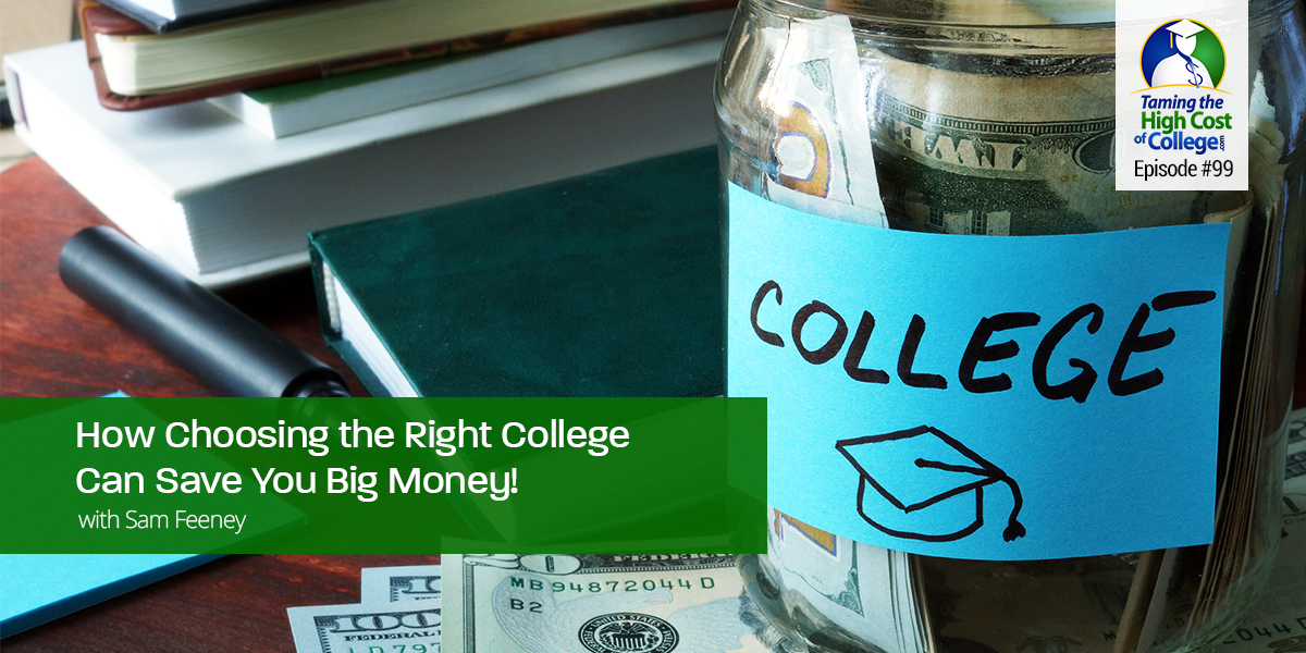 How Choosing The Right College Can Save You Big Money!