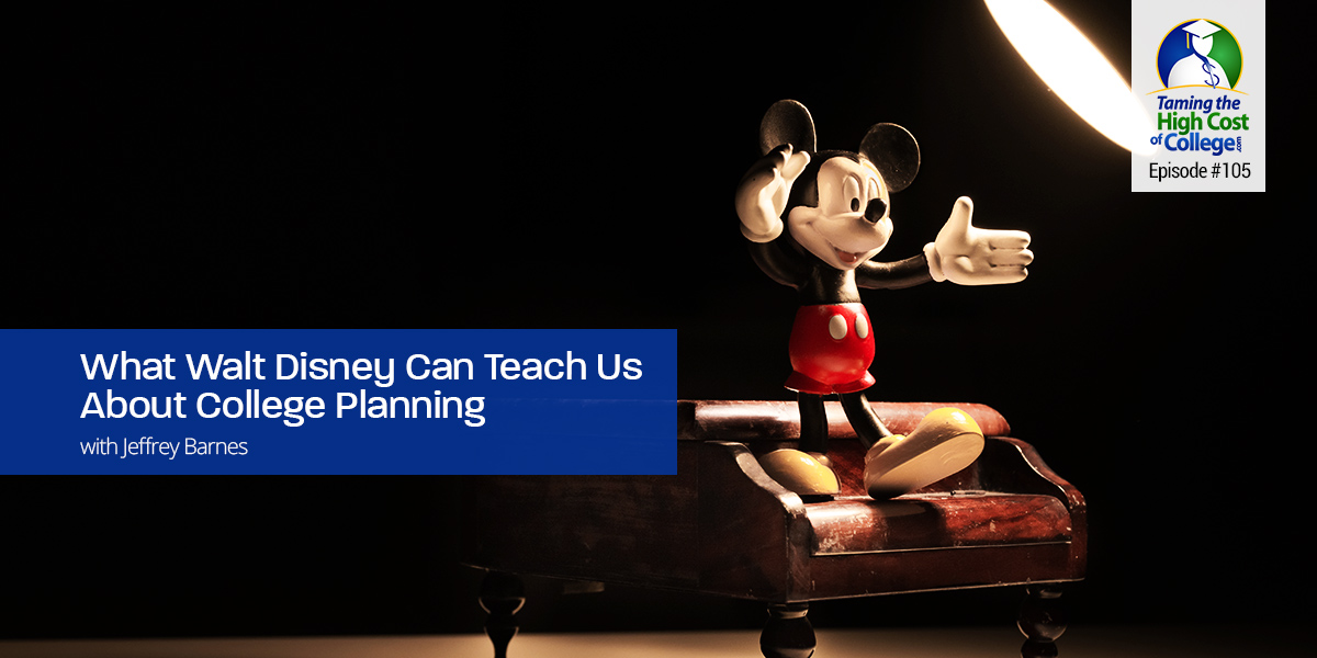 What Walt Disney Can Teach Us About College Planning