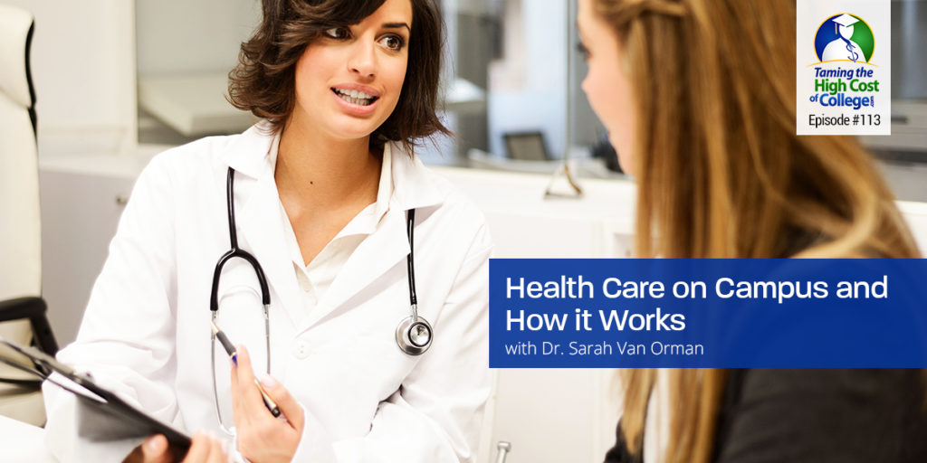 THCC113 – Health Care on Campus and How It Works Interview with Dr. Sarah Van Orman, Executive Director of Health Services at the University of Wisconsin- Madison