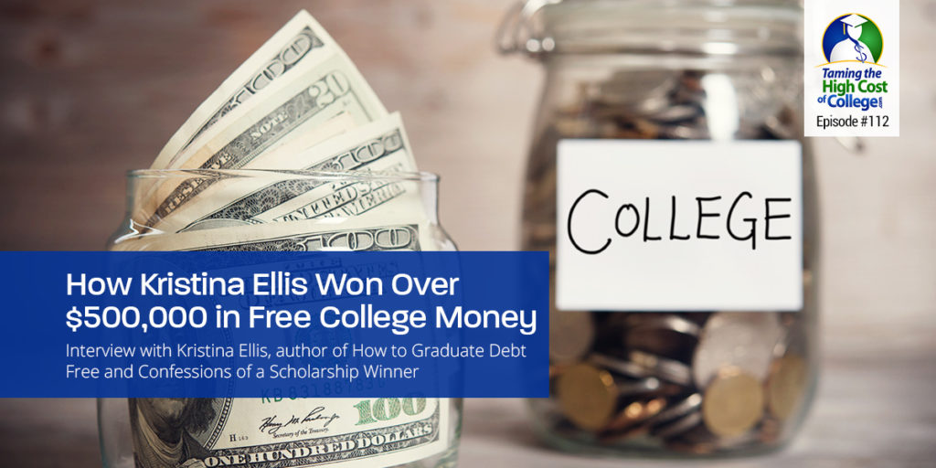 THCC112 – How Kristina Ellis Won Over $500,000 in Free College Money. Interview with Kristina Ellis, author of How to Graduate Debt Free and Confessions of a Scholarship Winner.