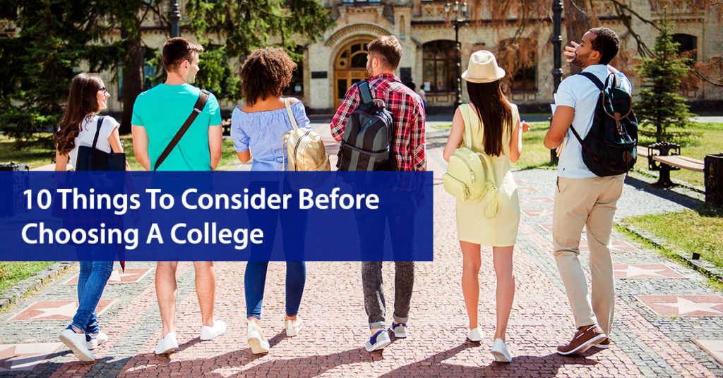 10 Things to Consider Before Choosing a College