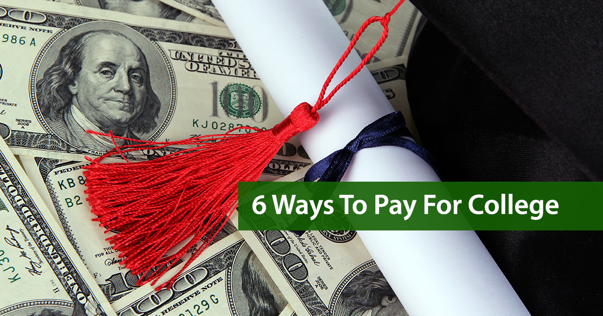 6 Ways To Pay For College