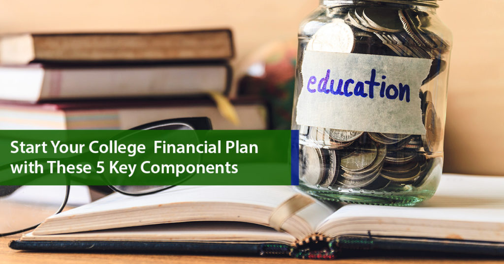 Start Your College Financial Plan With These 5 Key Components