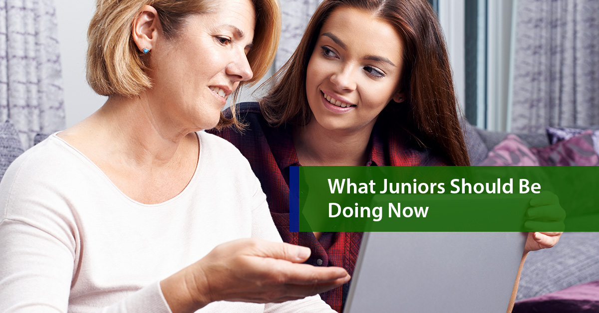 What Juniors Need to Be Doing Now (Parents & Students Included)