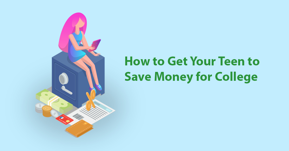 How To Get Your Teen To Save Money For College