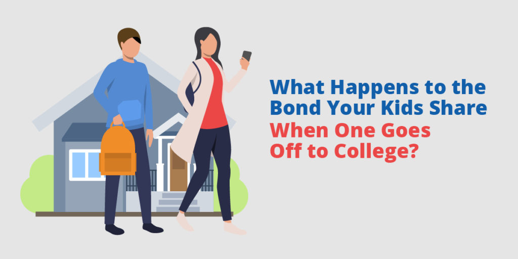 What Happens To The Bond Your Kids Share When One Goes To College